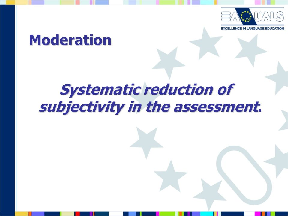 Systematic reduction of subjectivity in the assessment.