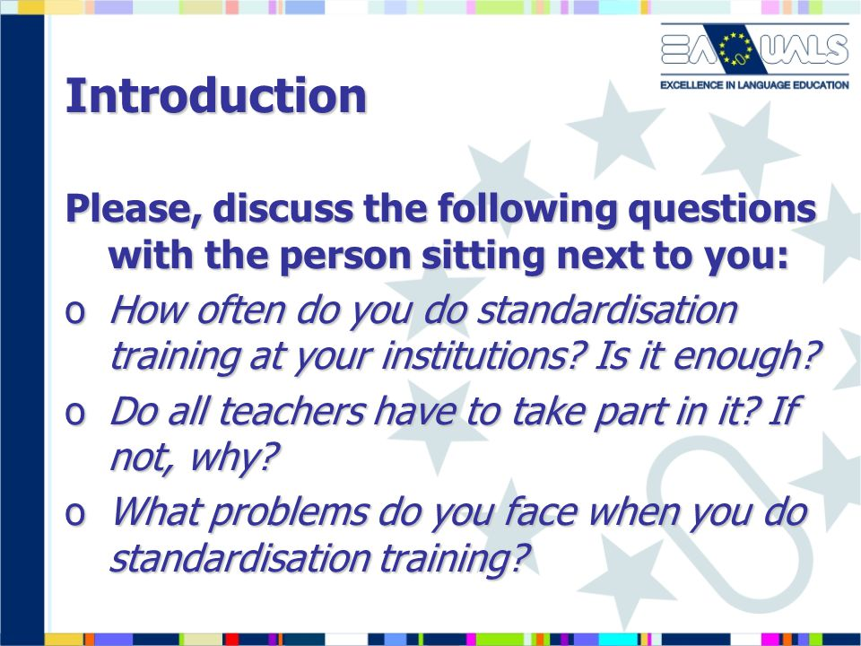 Introduction Please, discuss the following questions with the person sitting next to you: