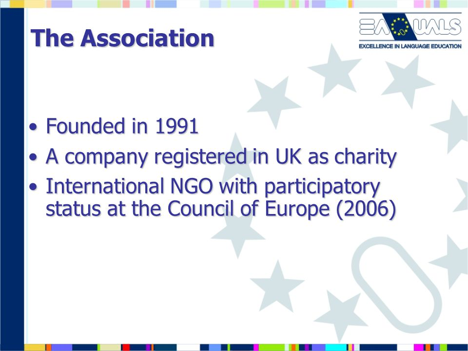 The Association Founded in 1991 A company registered in UK as charity