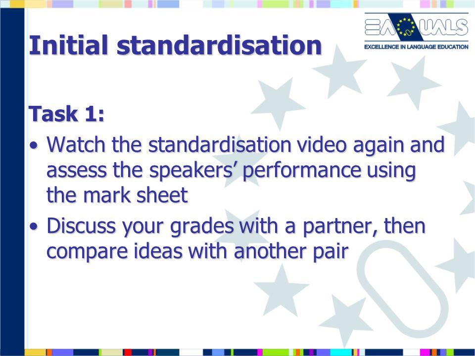 Initial standardisation