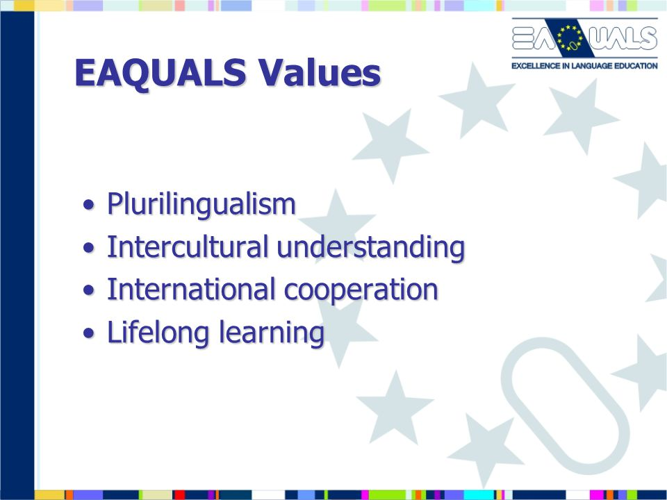EAQUALS Values Plurilingualism Intercultural understanding