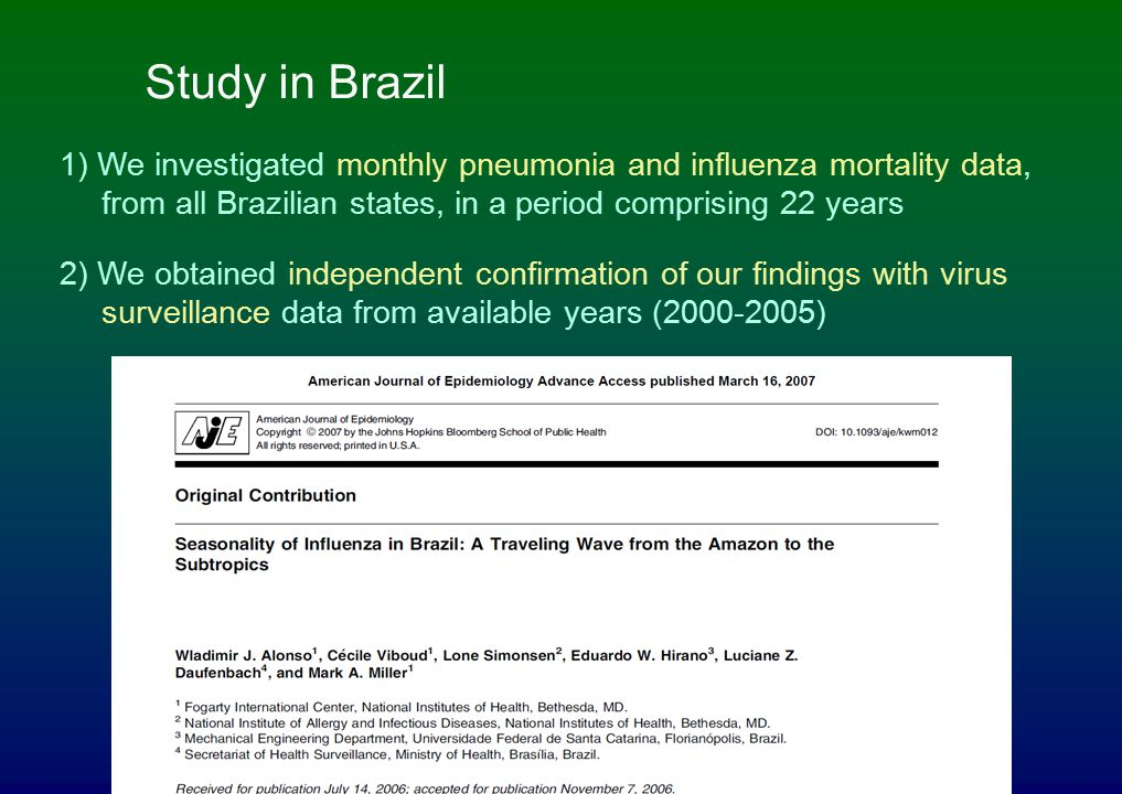 Study in Brazil 1) We investigated monthly pneumonia and influenza mortality data, from all Brazilian states, in a period comprising 22 years.