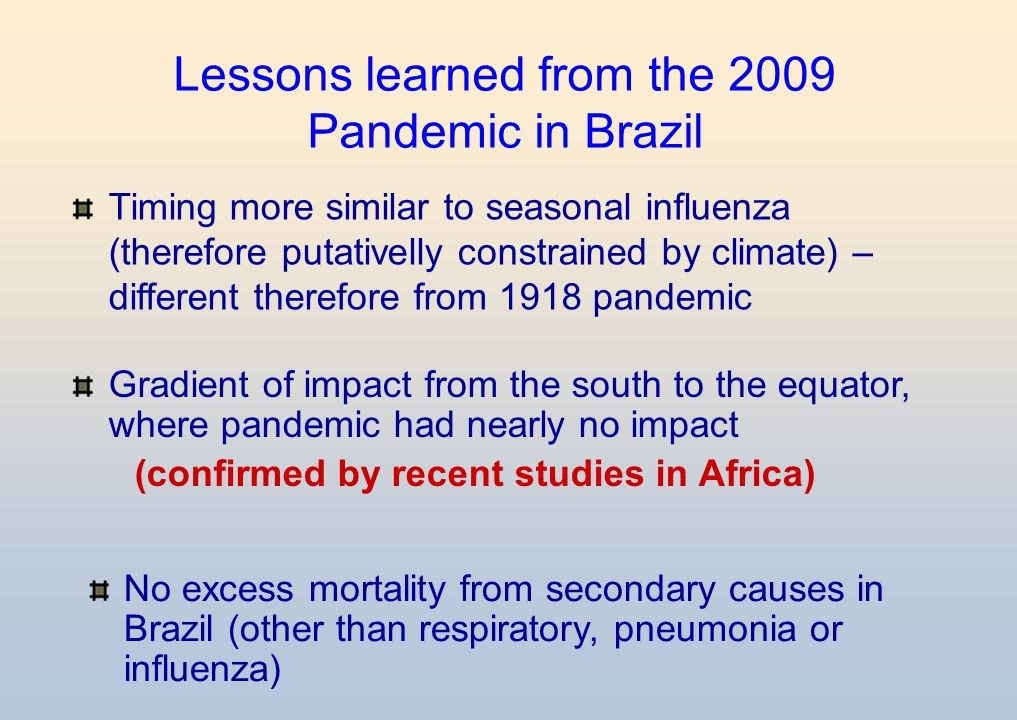Lessons learned from the 2009 Pandemic in Brazil