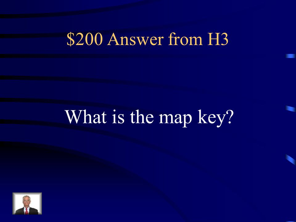 $200 Answer from H3 What is the map key