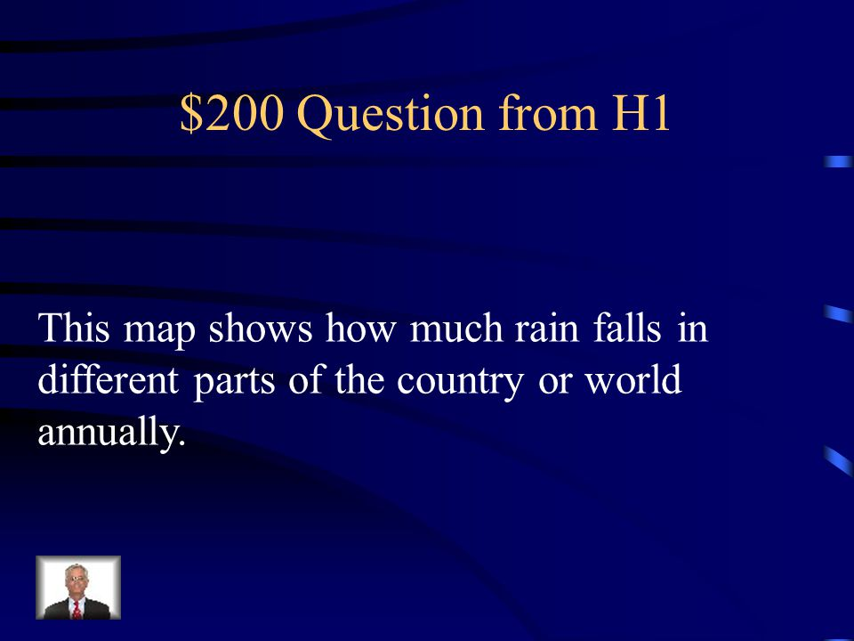 $200 Question from H1 This map shows how much rain falls in