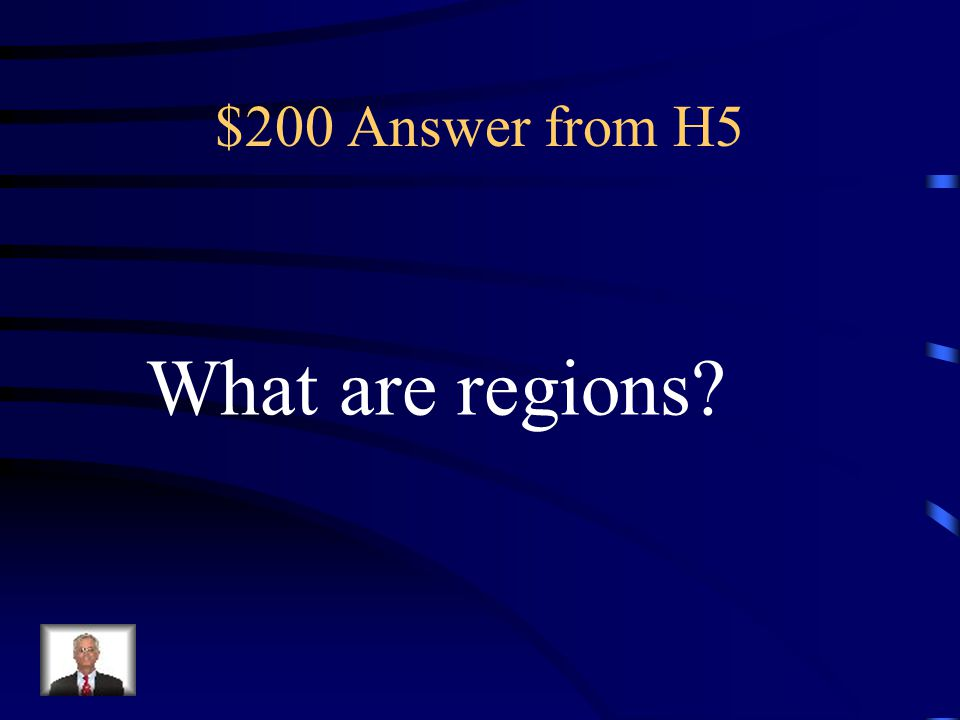 $200 Answer from H5 What are regions