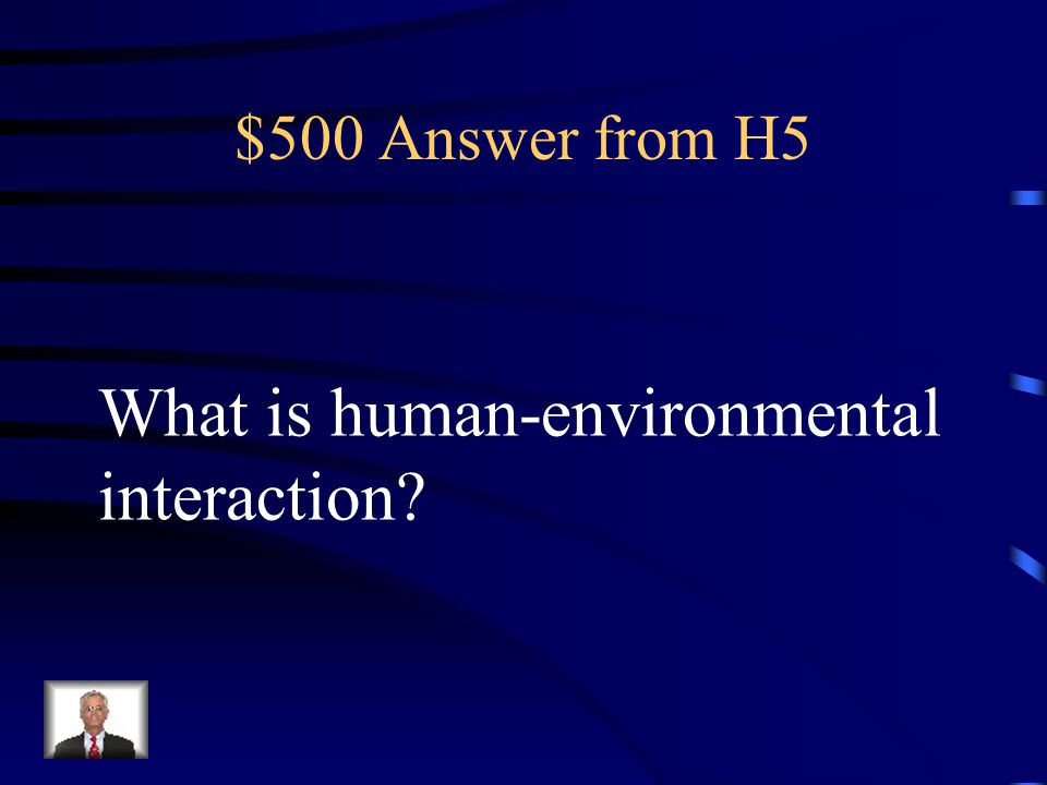 What is human-environmental interaction