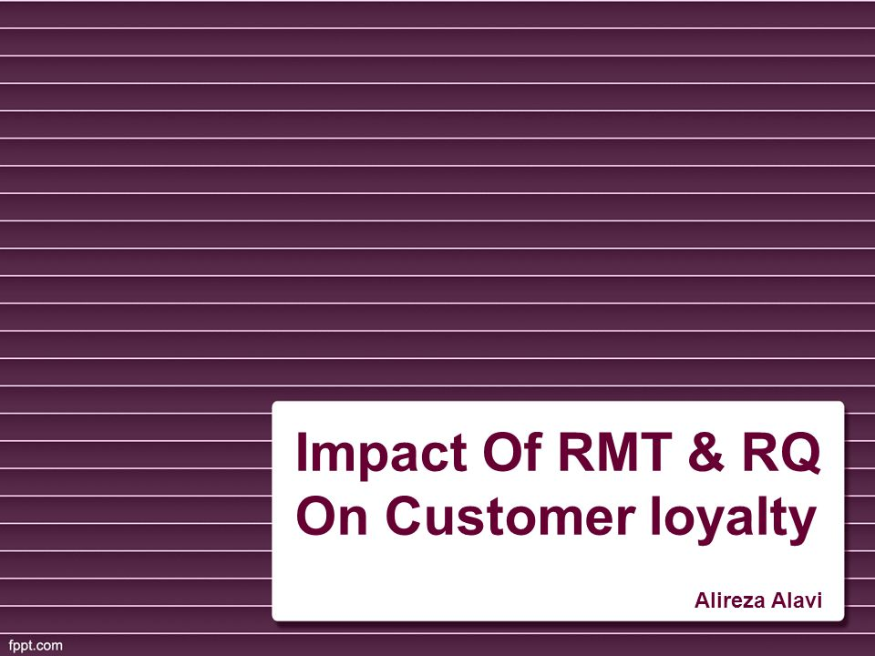 Impact Of RMT & RQ On Customer loyalty