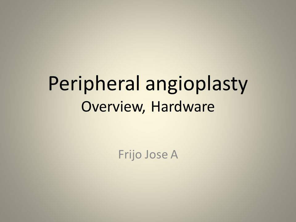 Peripheral angioplasty Overview, Hardware