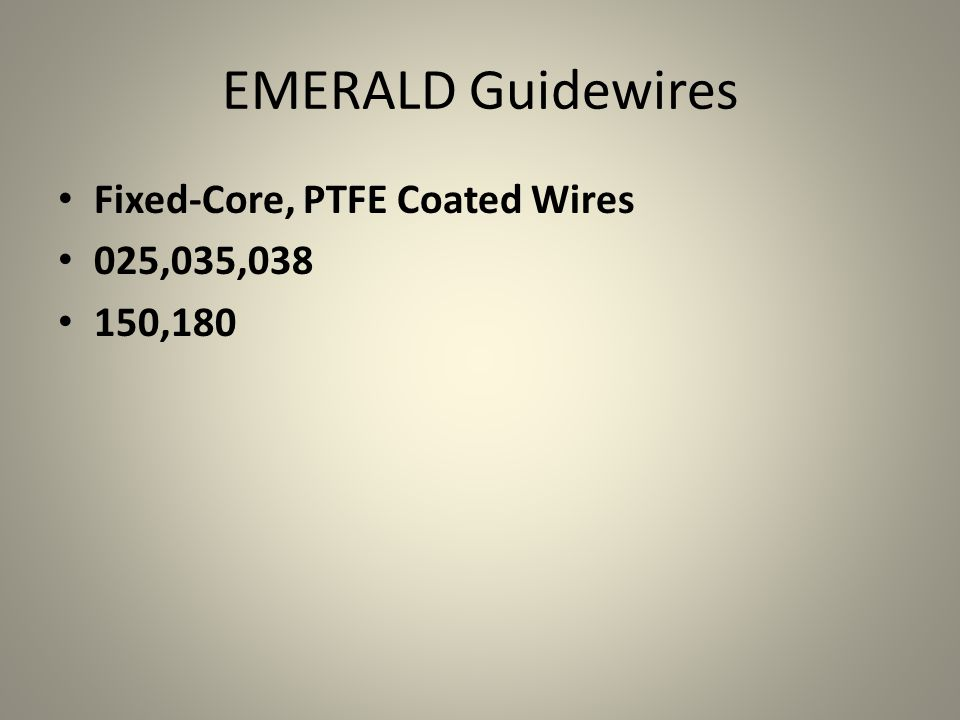EMERALD Guidewires Fixed-Core, PTFE Coated Wires 025,035,038 150,180