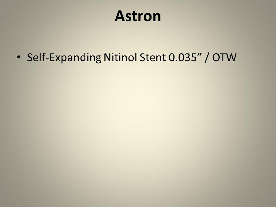 Astron Self-Expanding Nitinol Stent 0.035 / OTW
