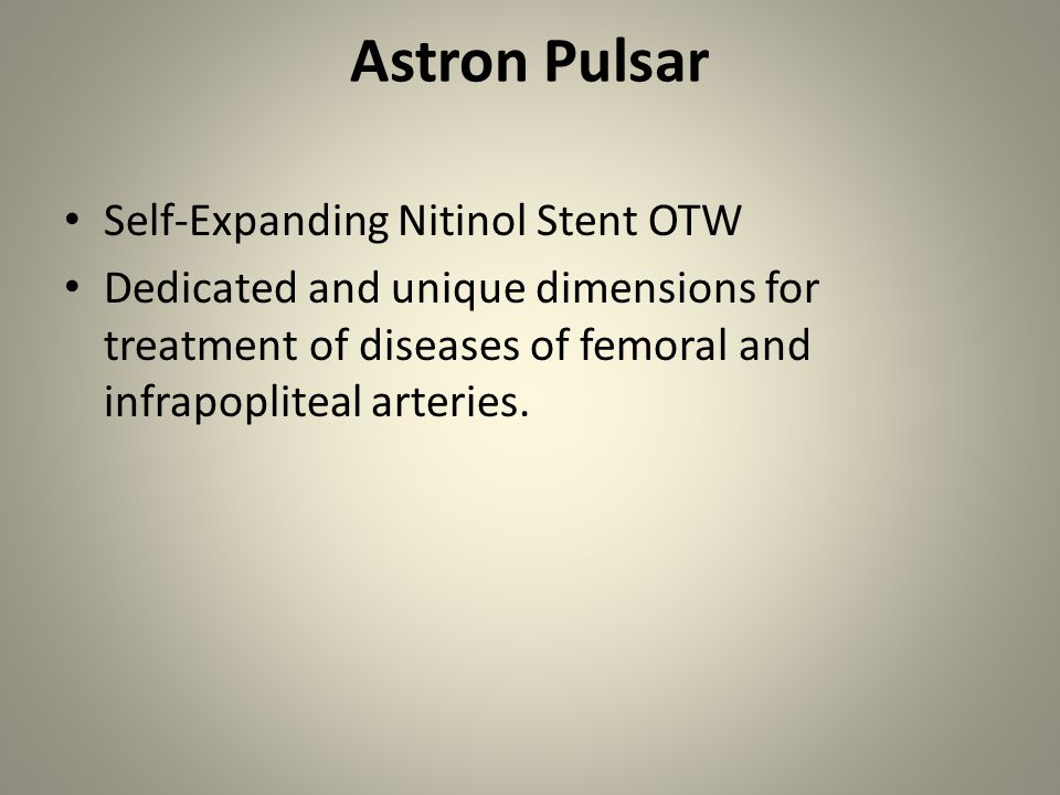 Astron Pulsar Self-Expanding Nitinol Stent OTW