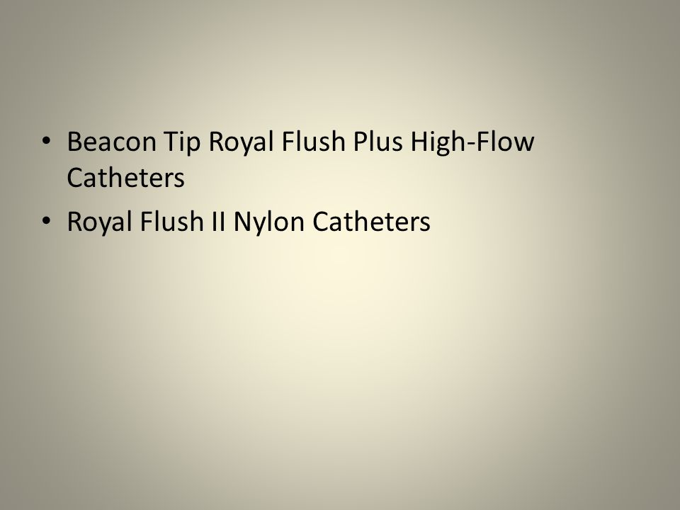 Beacon Tip Royal Flush Plus High-Flow Catheters