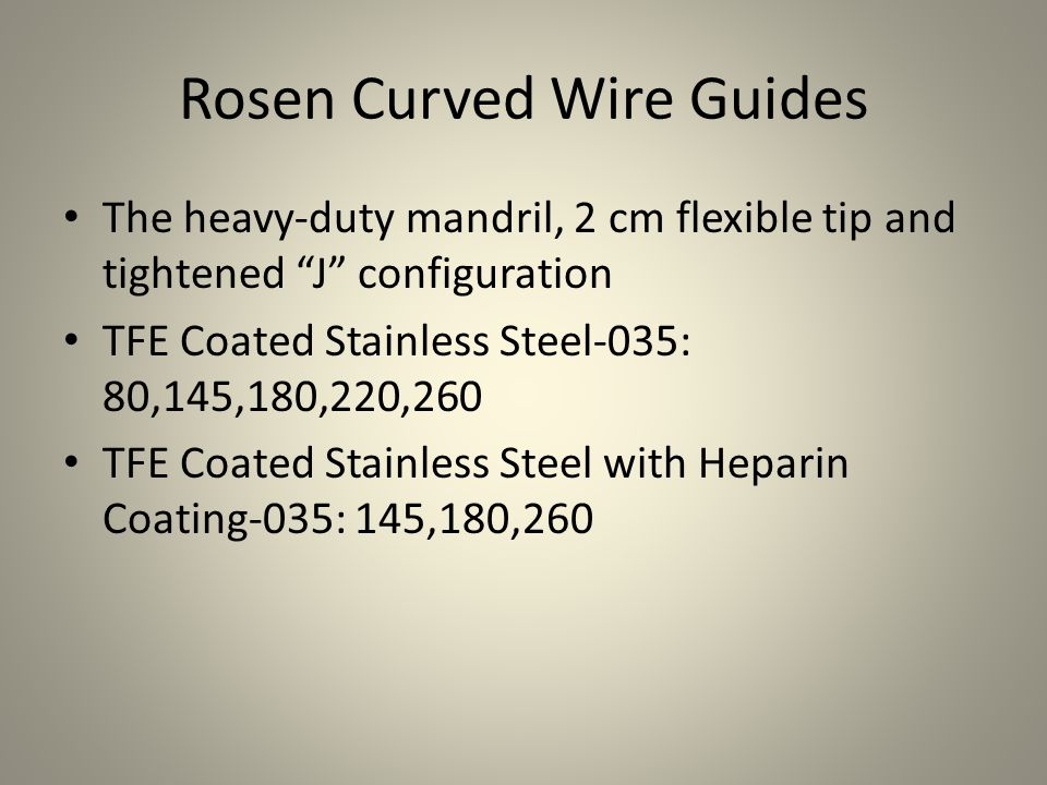 Rosen Curved Wire Guides