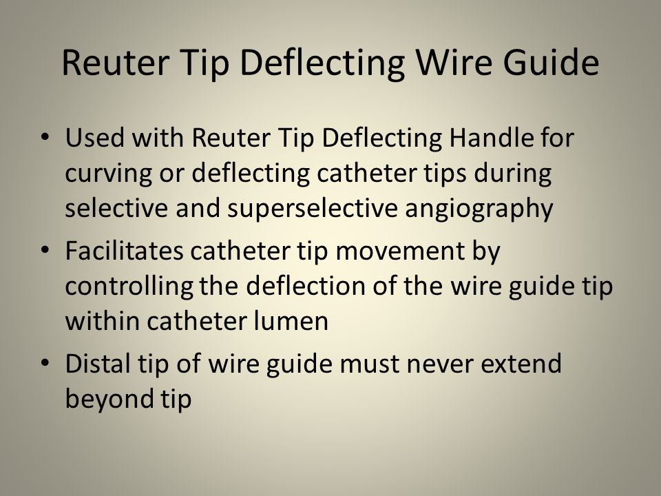 Reuter Tip Deflecting Wire Guide