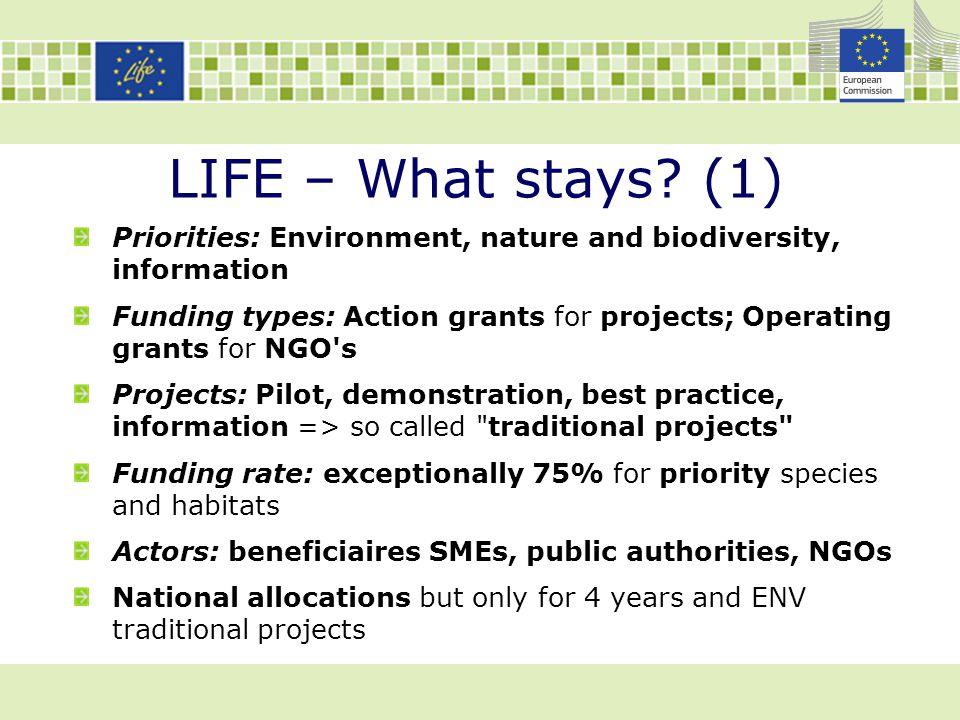 LIFE – What stays (1) Priorities: Environment, nature and biodiversity, information.