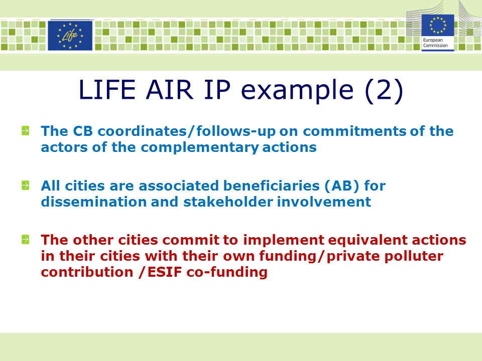 LIFE AIR IP example (2) The CB coordinates/follows-up on commitments of the actors of the complementary actions.