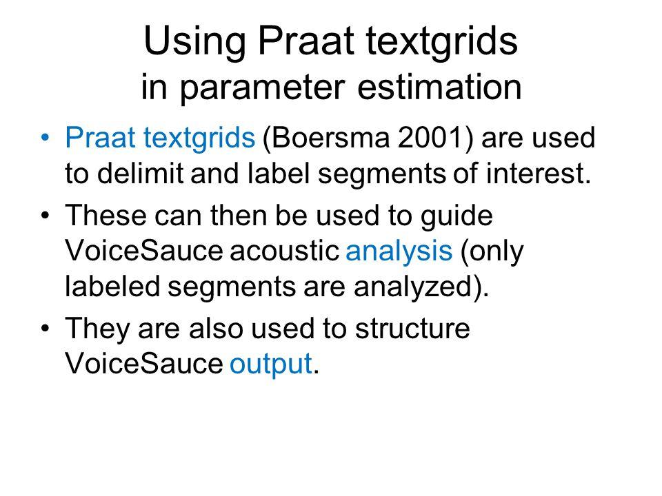 Using Praat textgrids in parameter estimation