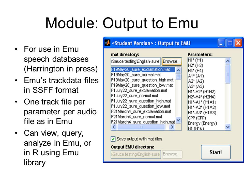 Module: Output to Emu For use in Emu speech databases (Harrington in press) Emu's trackdata files in SSFF format.