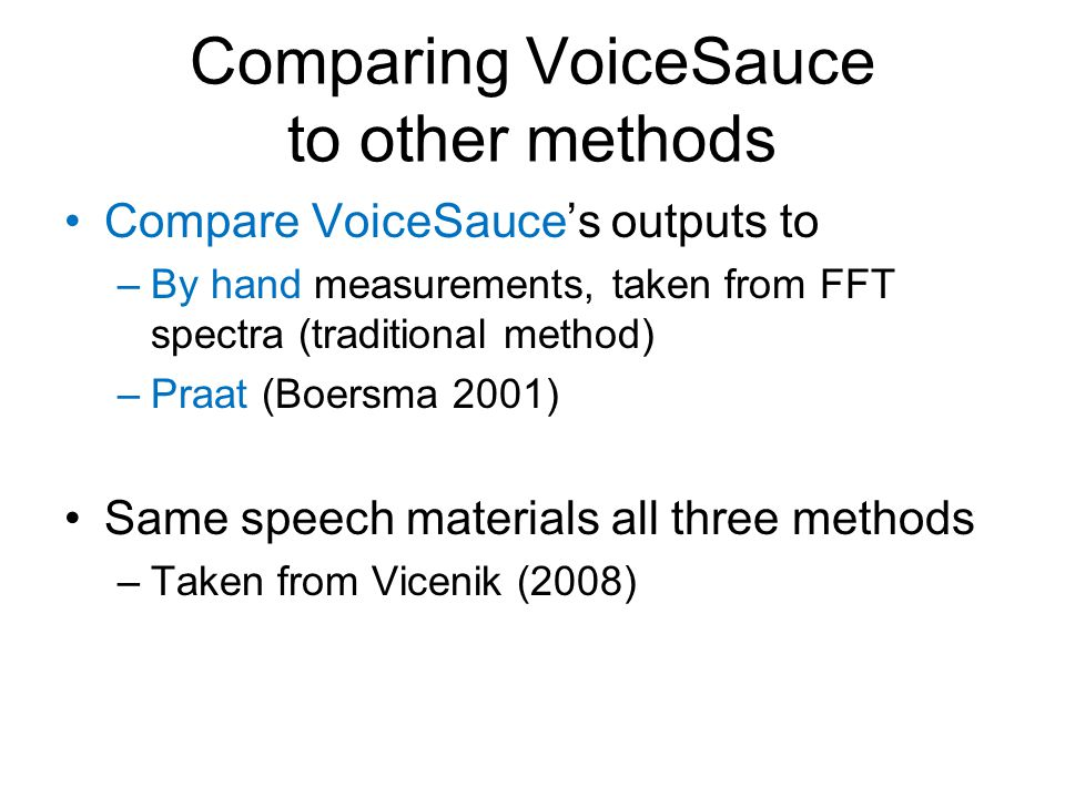 Comparing VoiceSauce to other methods