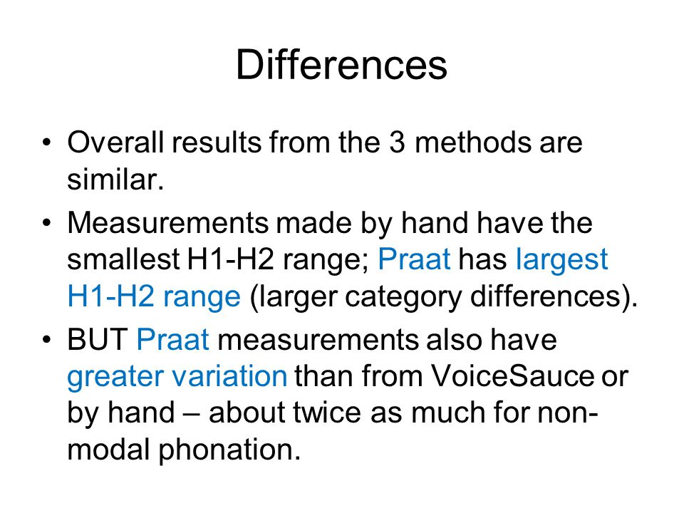 Differences Overall results from the 3 methods are similar.