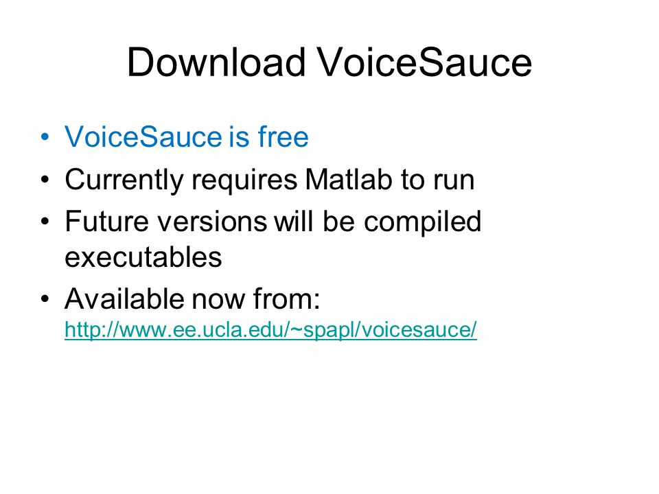 Download VoiceSauce VoiceSauce is free