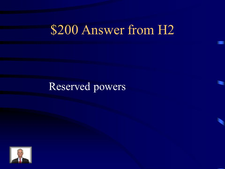 $200 Answer from H2 Reserved powers
