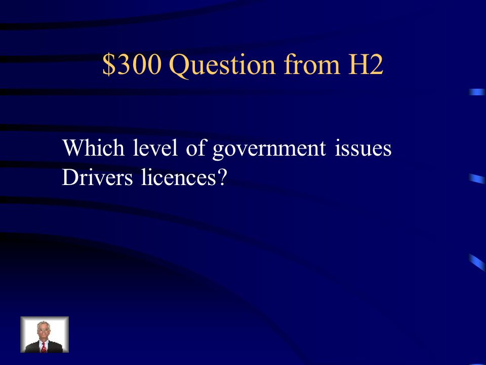 $300 Question from H2 Which level of government issues