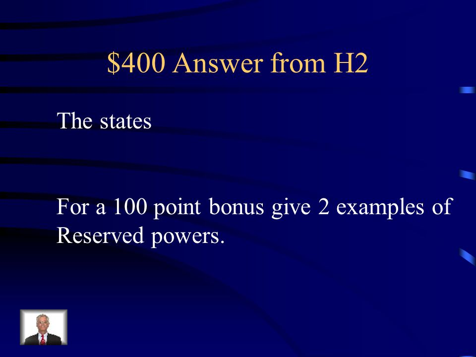 $400 Answer from H2 The states