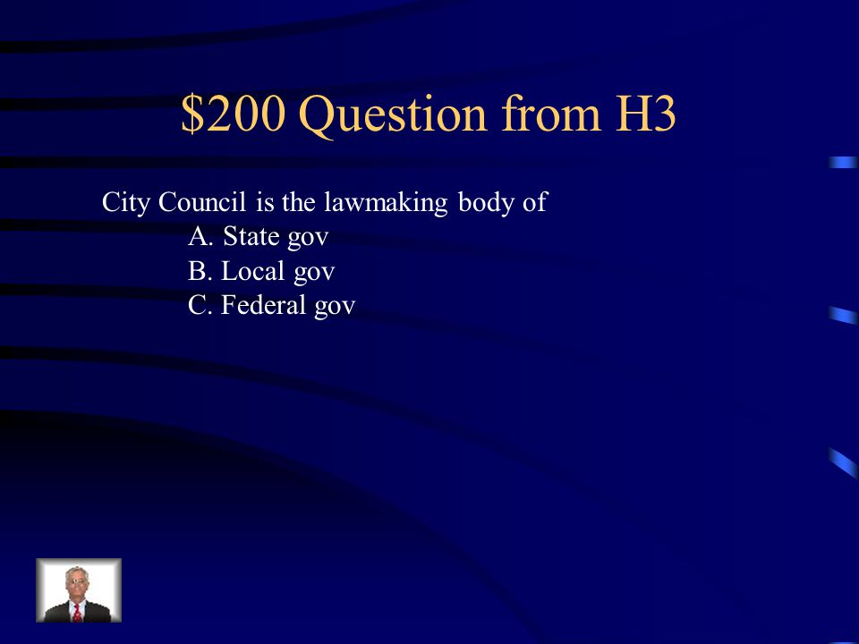 $200 Question from H3 City Council is the lawmaking body of