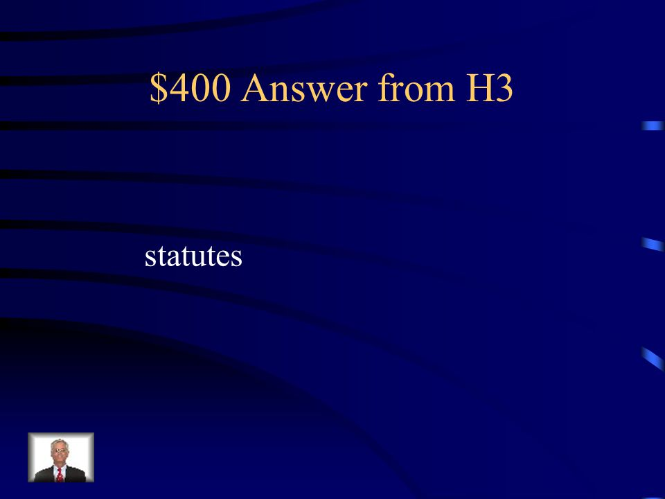 $400 Answer from H3 statutes