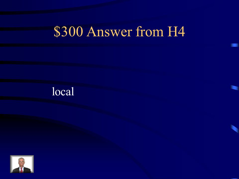 $300 Answer from H4 local