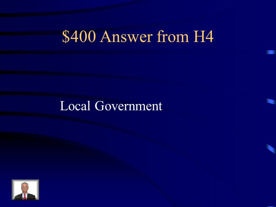 $400 Answer from H4 Local Government