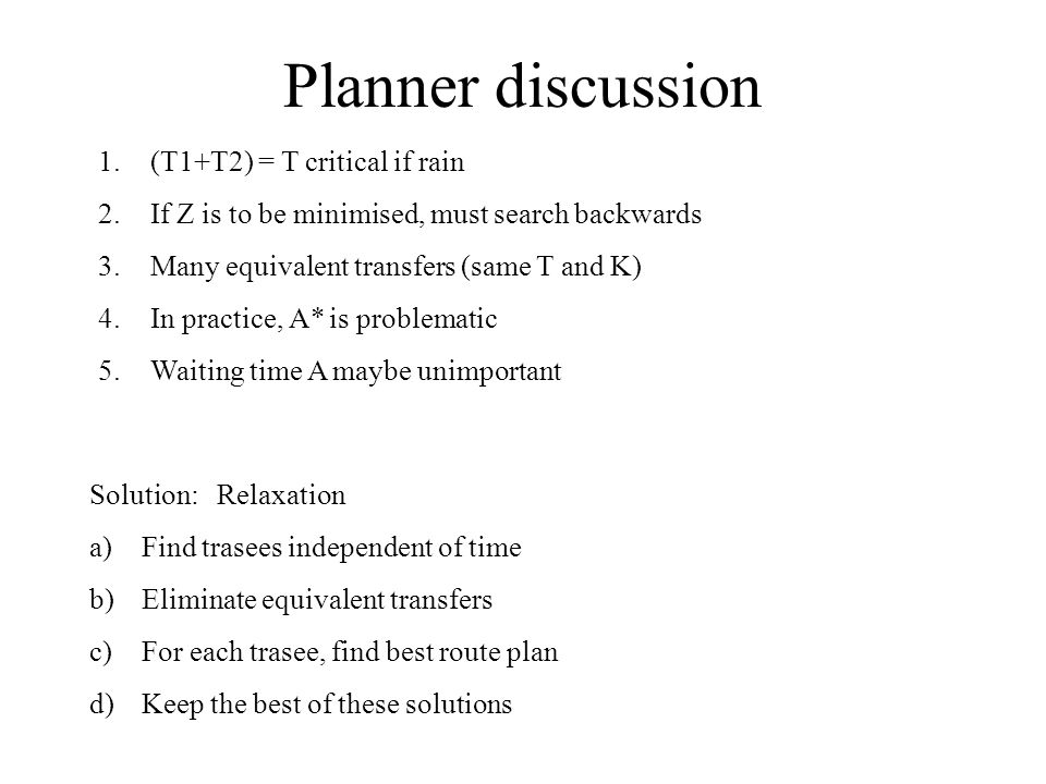 Planner discussion (T1+T2) = T critical if rain
