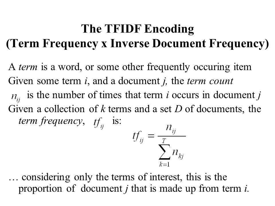 The TFIDF Encoding (Term Frequency x Inverse Document Frequency)