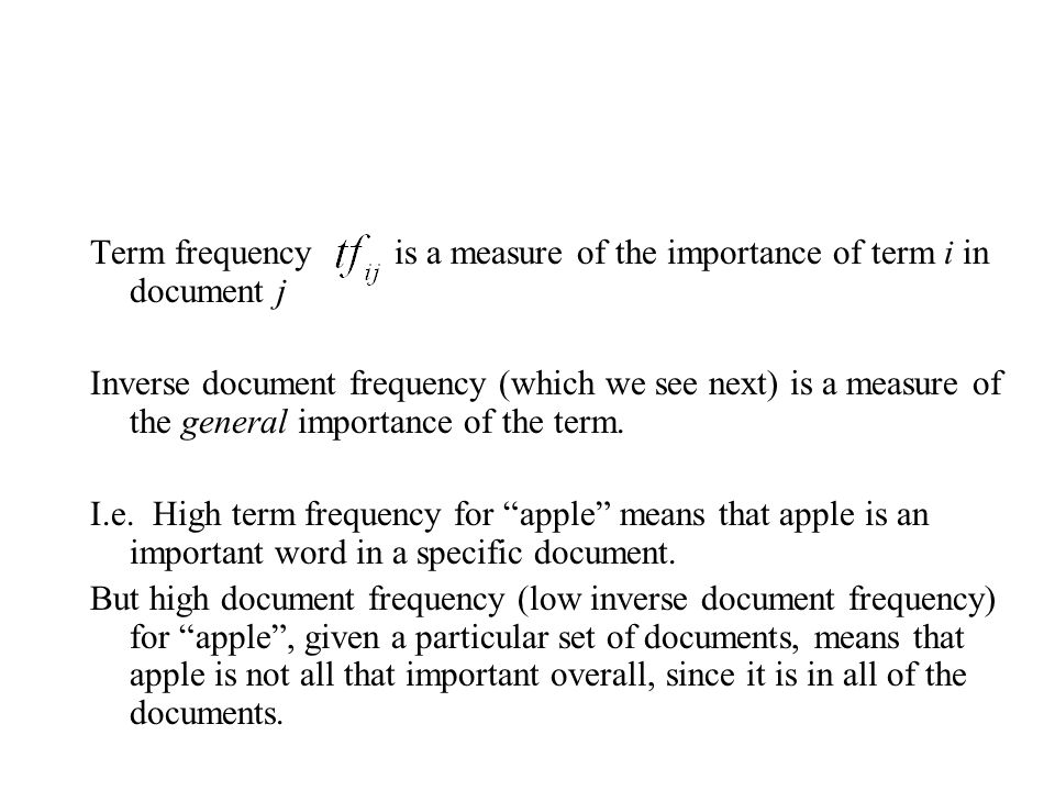 Term frequency is a measure of the importance of term i in document j