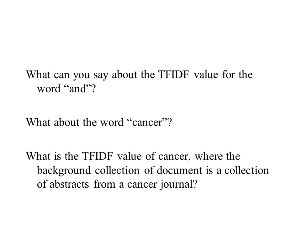 What can you say about the TFIDF value for the word and