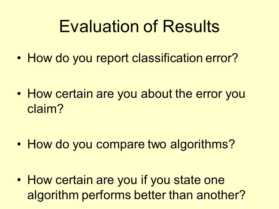 Evaluation of Results How do you report classification error