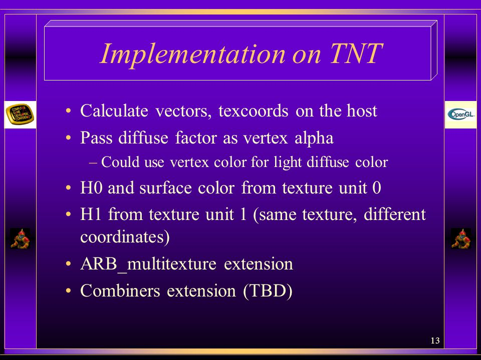 Implementation on TNT Calculate vectors, texcoords on the host