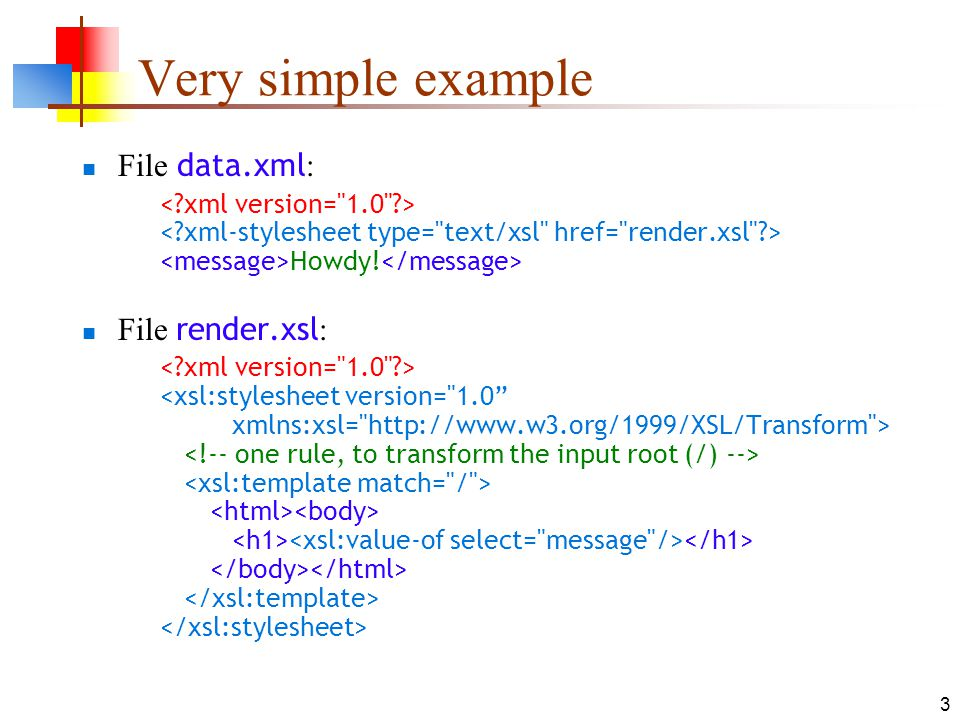 Very simple example File data.xml: File render.xsl: