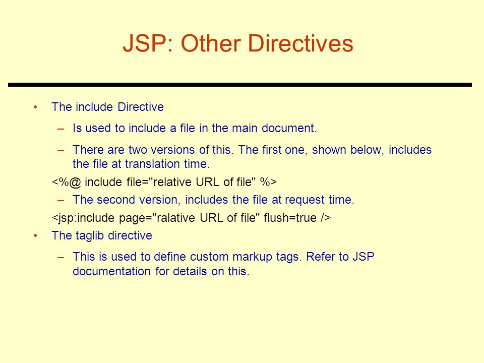 JSP: Other Directives The include Directive