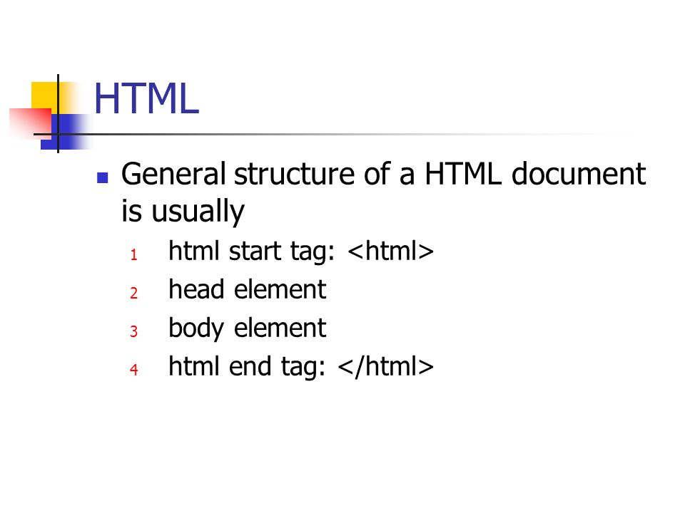HTML General structure of a HTML document is usually