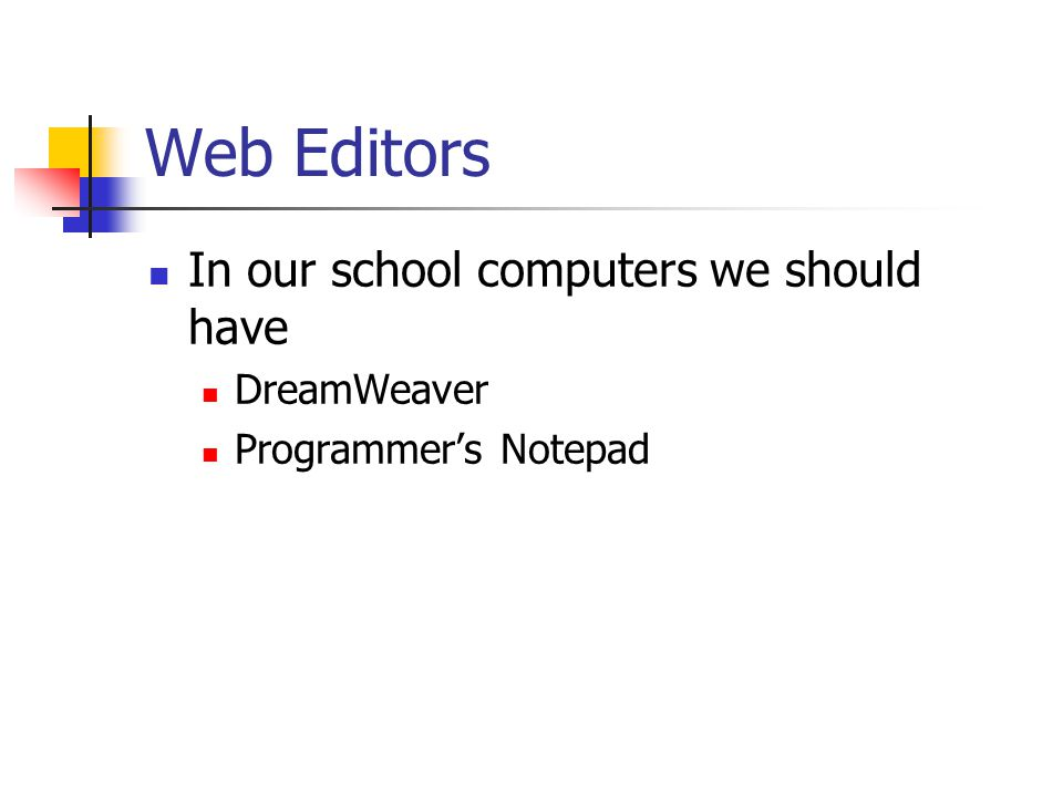 Web Editors In our school computers we should have DreamWeaver