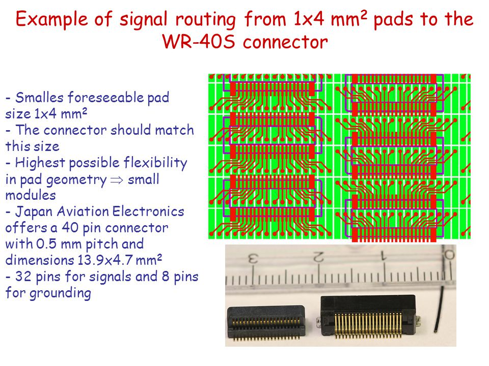 Example of signal routing from 1x4 mm2 pads to the WR-40S connector