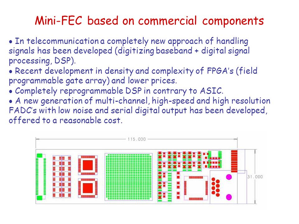 Mini-FEC based on commercial components