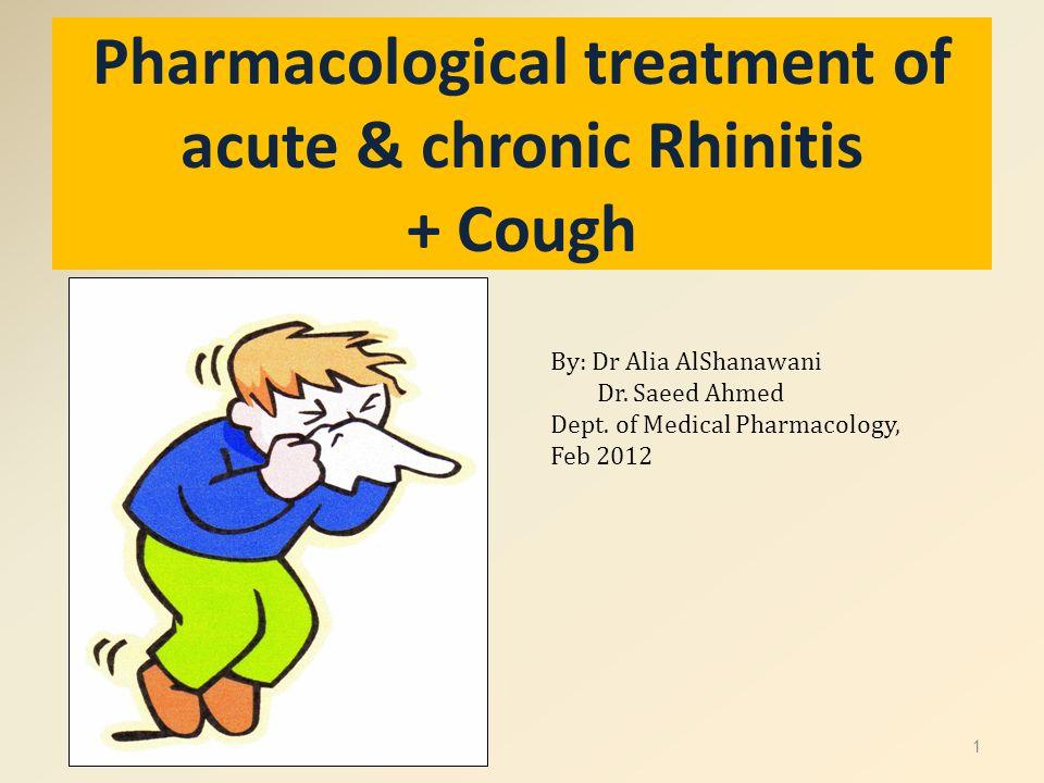 Pharmacological treatment of acute & chronic Rhinitis + Cough