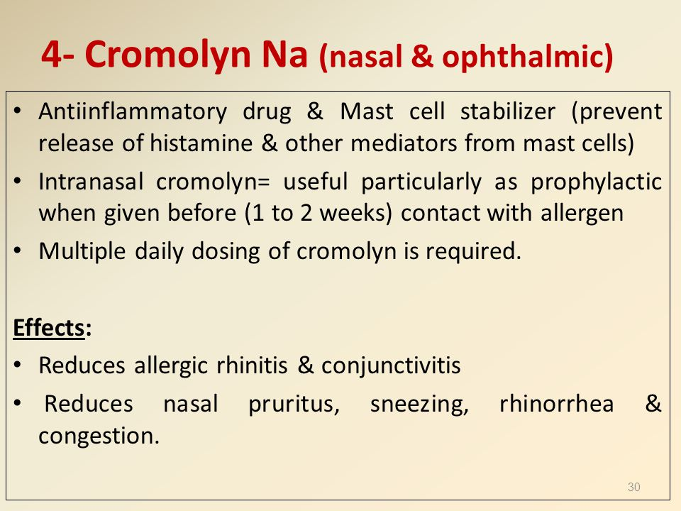 4- Cromolyn Na (nasal & ophthalmic)