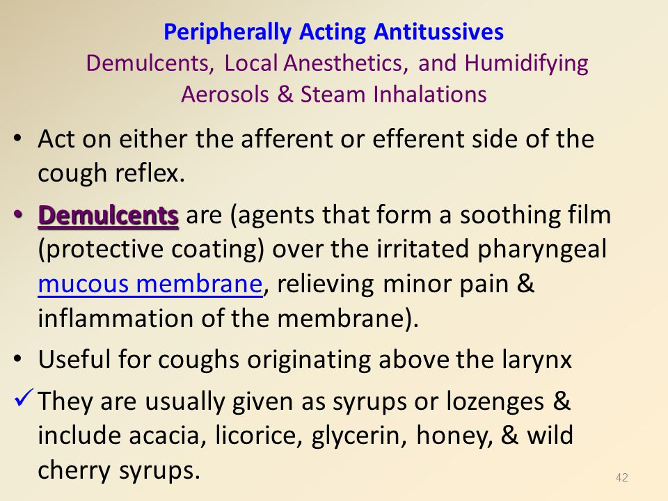 Act on either the afferent or efferent side of the cough reflex.