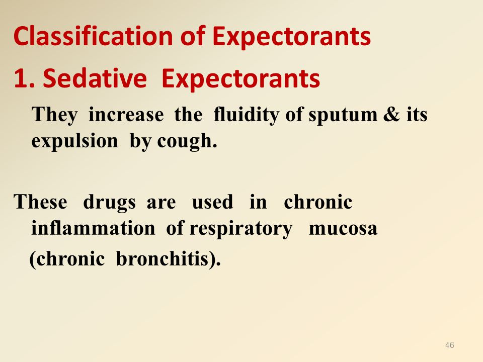 Classification of Expectorants 1. Sedative Expectorants