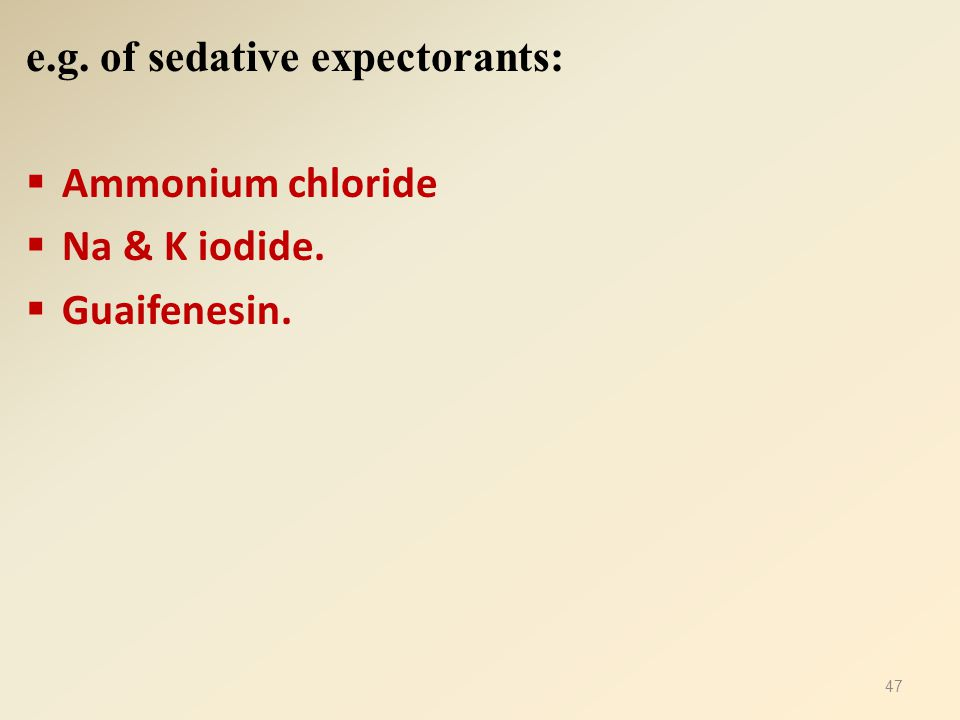 e.g. of sedative expectorants: